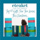 Top 10 Christmas Gifts For Tea Lovers!