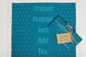 eteaket tea towel Instant Human Just Add Tea