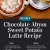 Chocolate Abyss Sweet Potato Latte Recipe